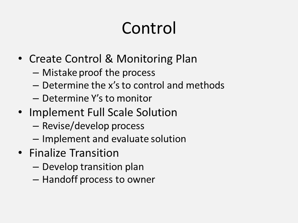 Control Create Control & Monitoring Plan Implement Full Scale Solution