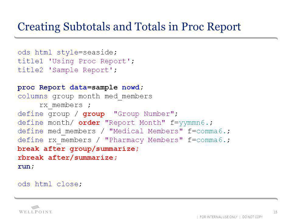 Creating Subtotals and Totals in Proc Report