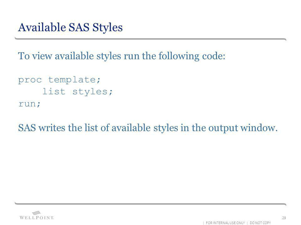 Available SAS Styles