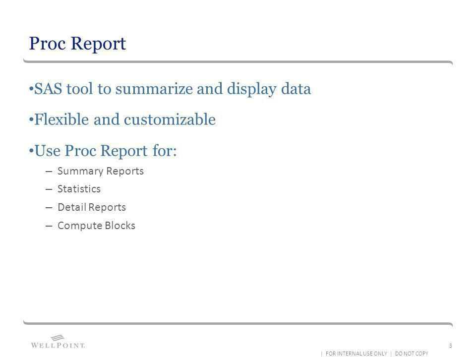 Proc Report SAS tool to summarize and display data