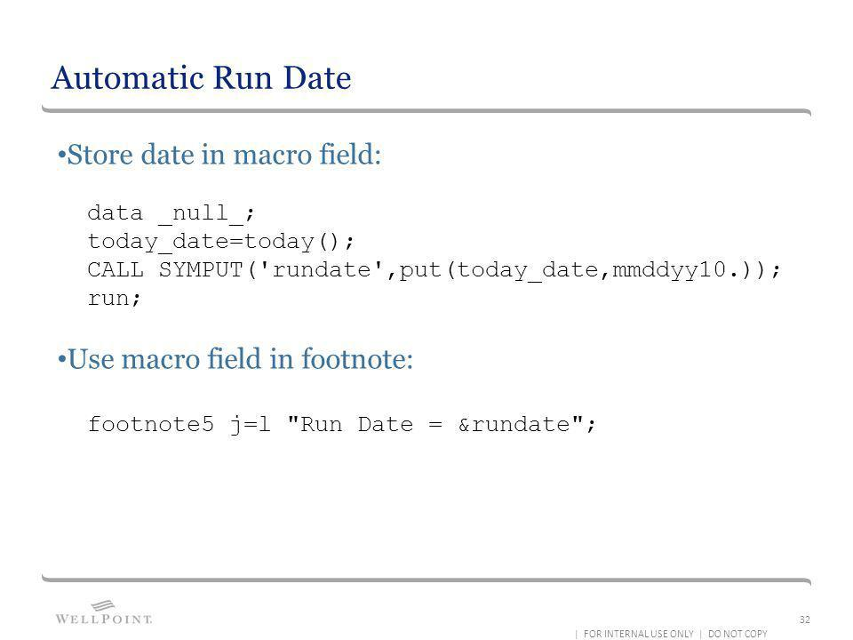 Automatic Run Date Store date in macro field: