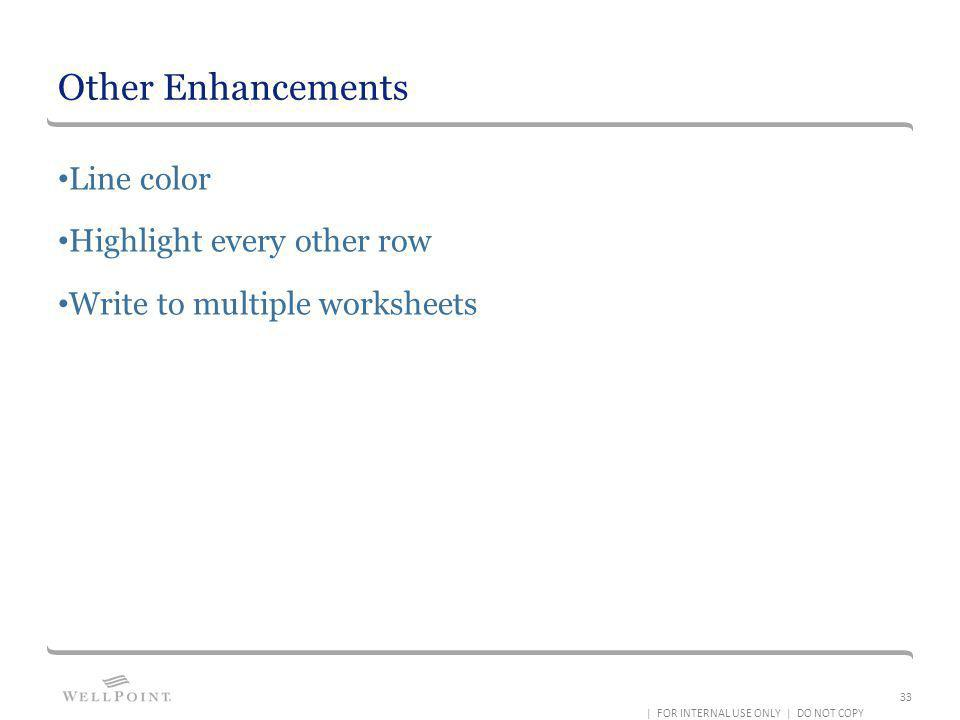 Other Enhancements Line color Highlight every other row
