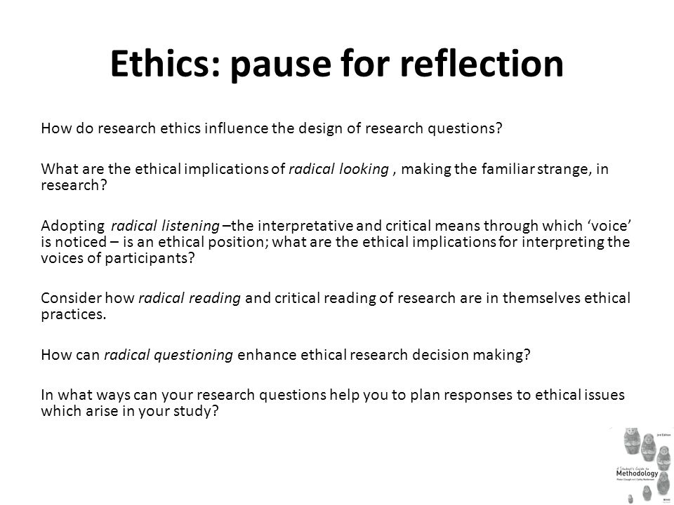 Ethics: pause for reflection