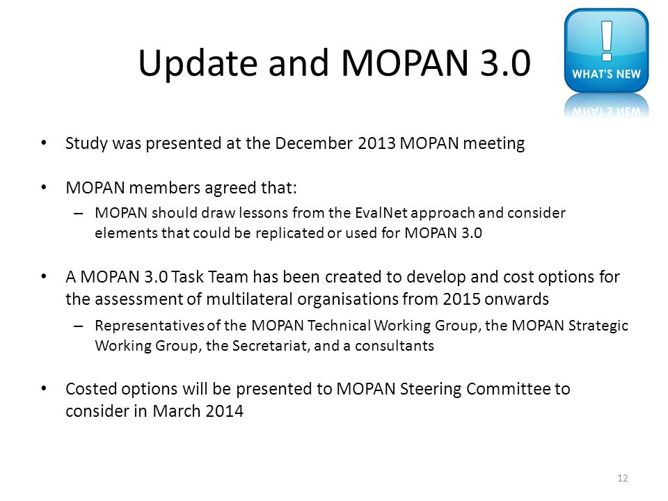 Update and MOPAN 3.0 Study was presented at the December 2013 MOPAN meeting. MOPAN members agreed that: