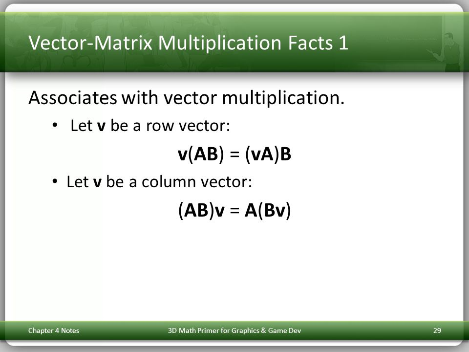 Vector-Matrix Multiplication Facts 1