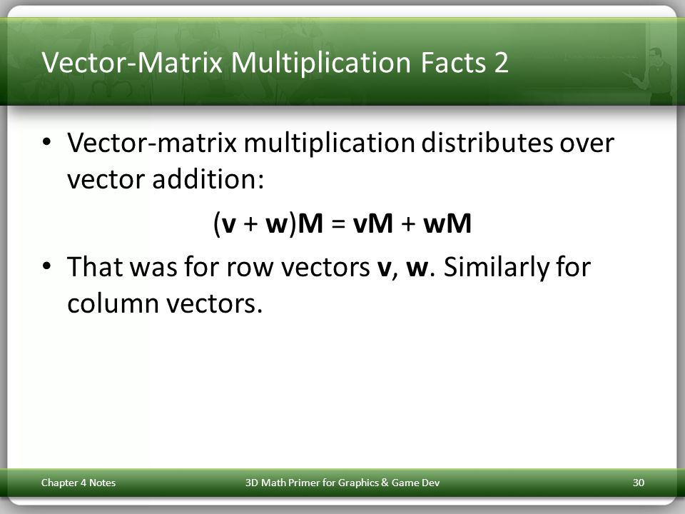 Vector-Matrix Multiplication Facts 2