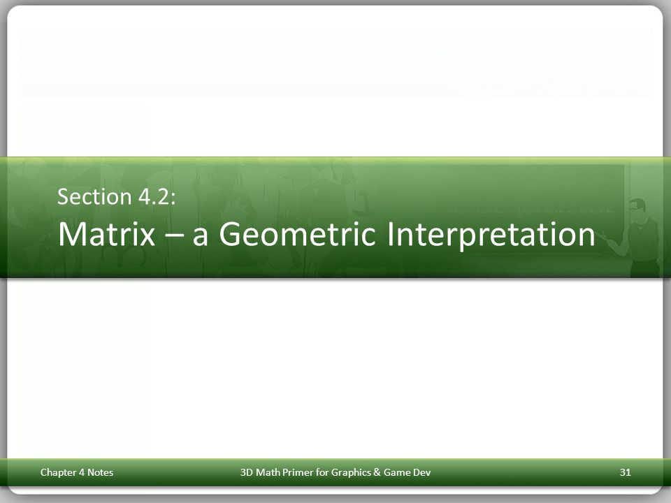 Section 4.2: Matrix – a Geometric Interpretation