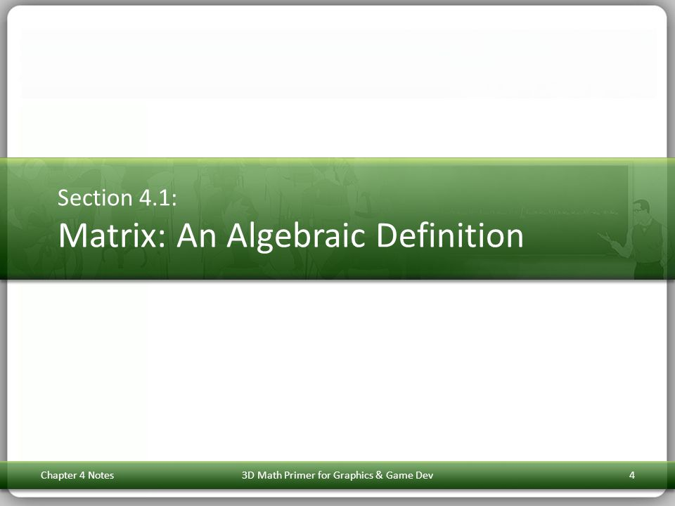 Section 4.1: Matrix: An Algebraic Definition