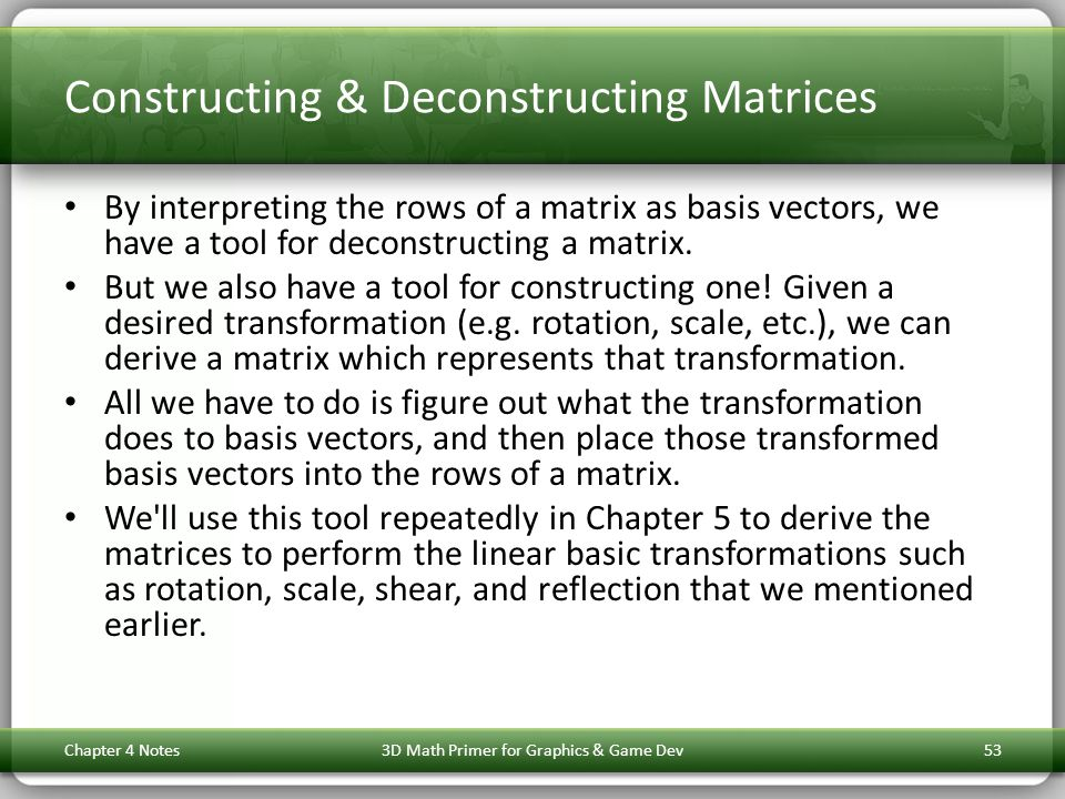 Constructing & Deconstructing Matrices