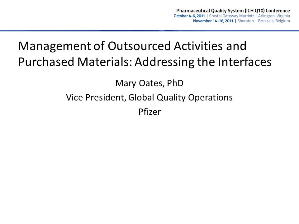 Mary Oates, PhD Vice President, Global Quality Operations Pfizer