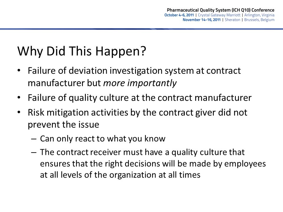 Why Did This Happen Failure of deviation investigation system at contract manufacturer but more importantly.