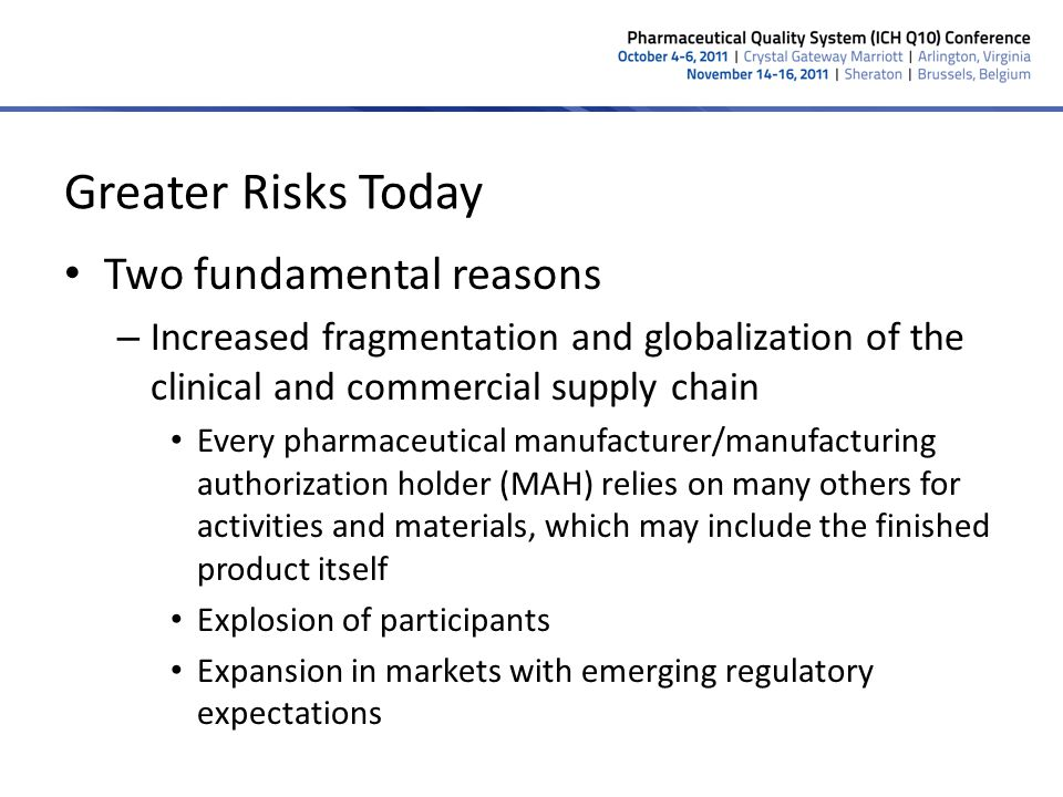 Greater Risks Today Two fundamental reasons