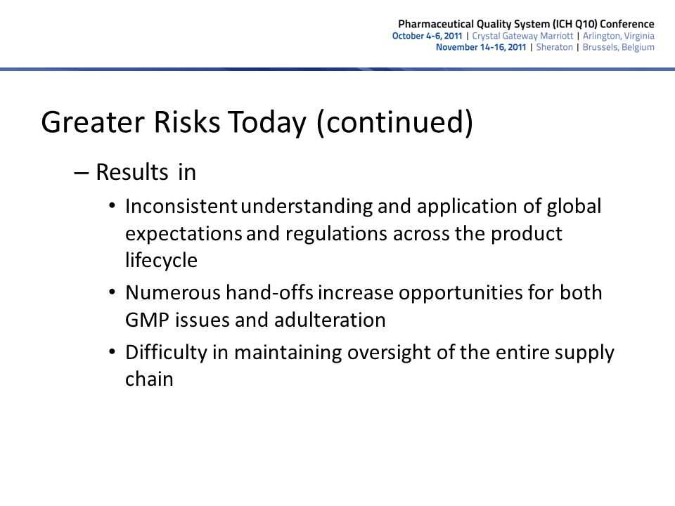 Greater Risks Today (continued)