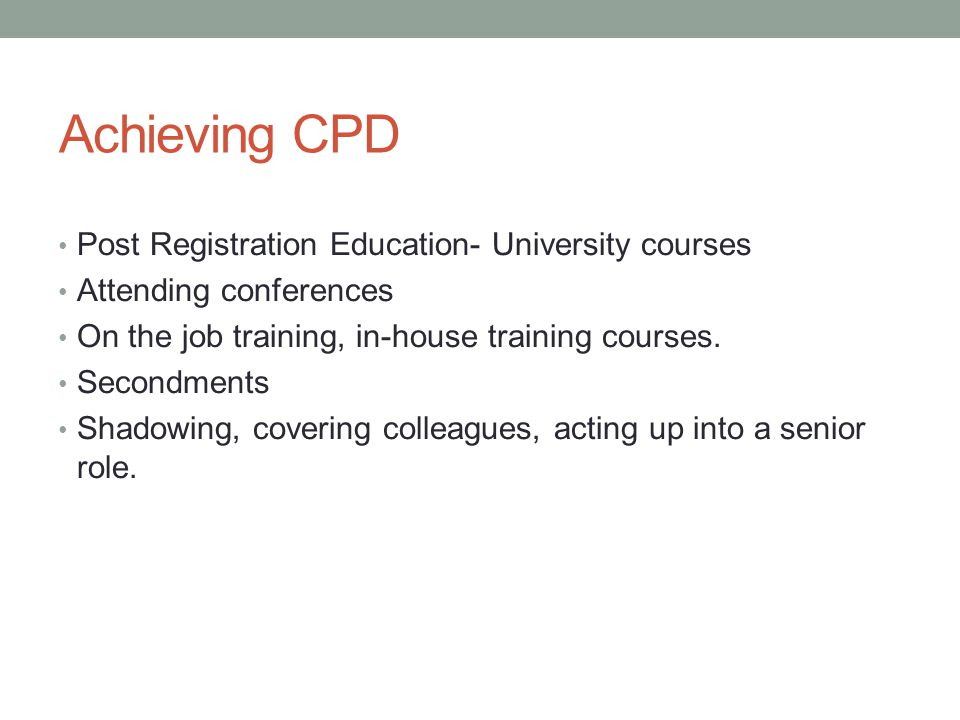 Achieving CPD Post Registration Education- University courses