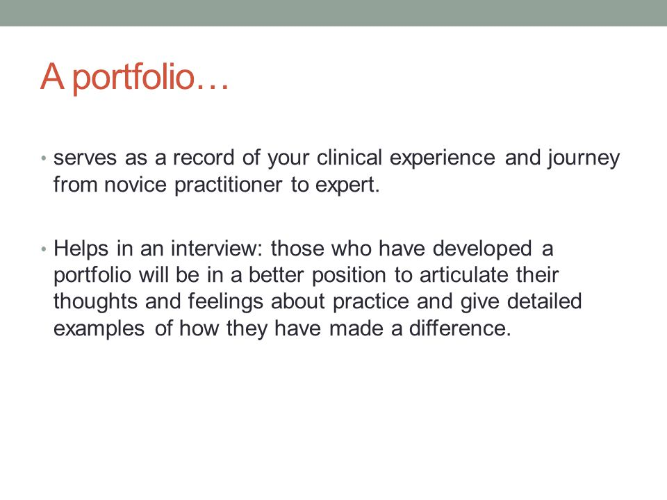 A portfolio… serves as a record of your clinical experience and journey from novice practitioner to expert.