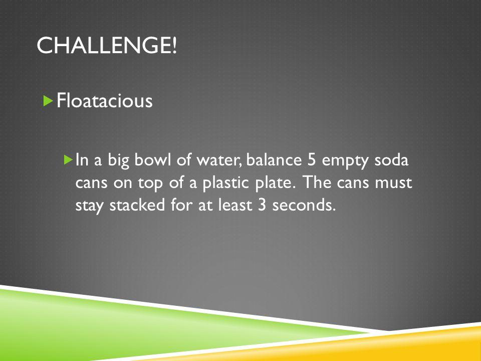 Challenge! Floatacious