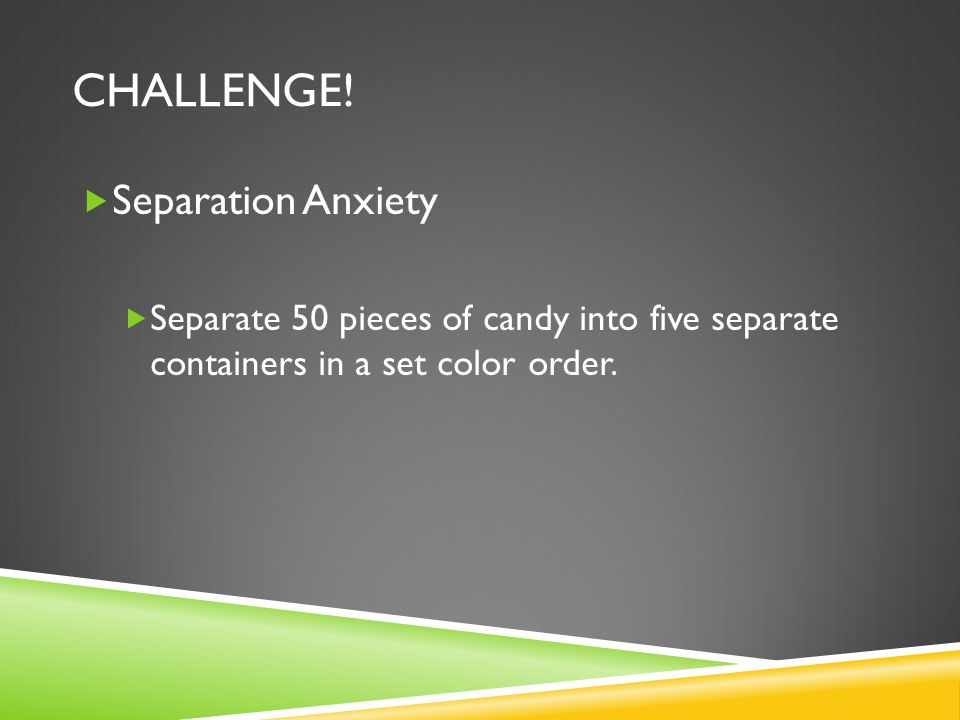 Challenge! Separation Anxiety