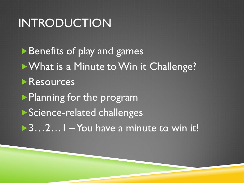 INTRODUCTION Benefits of play and games