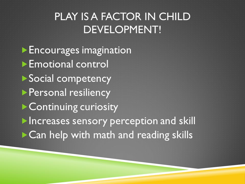 Play is a factor in child development!