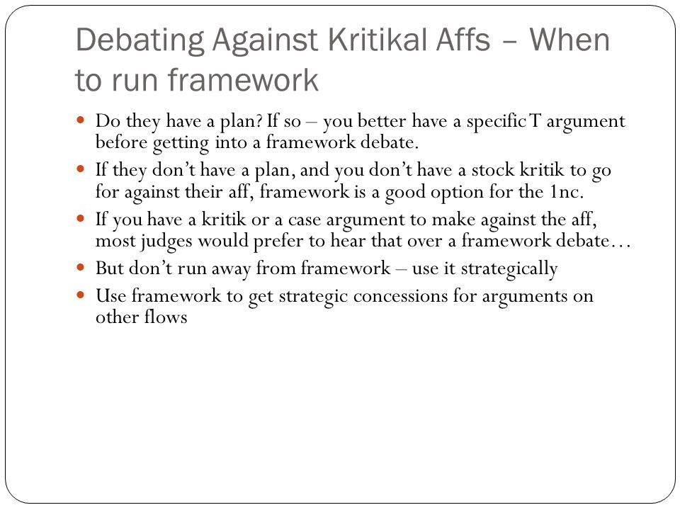 Debating Against Kritikal Affs – When to run framework