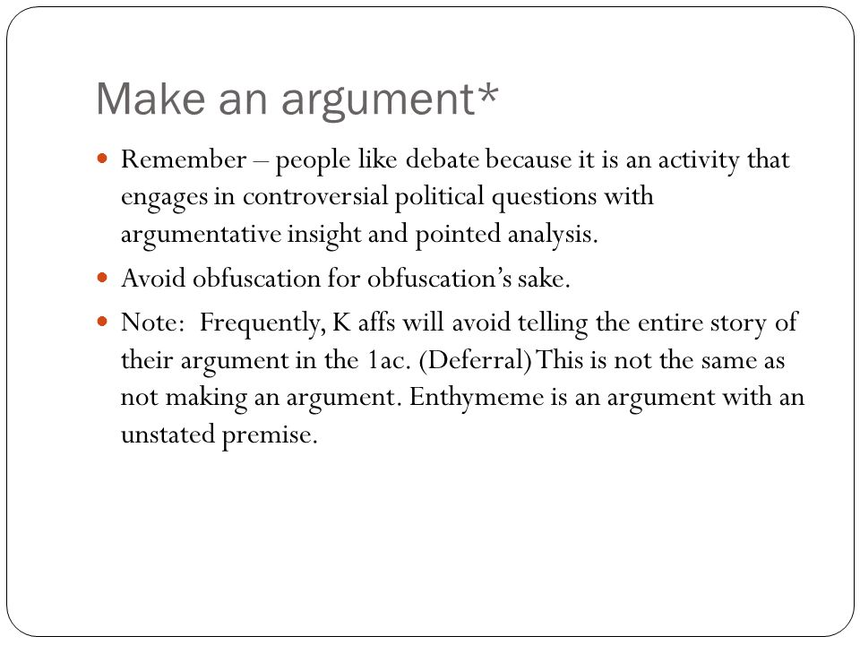 Make an argument*