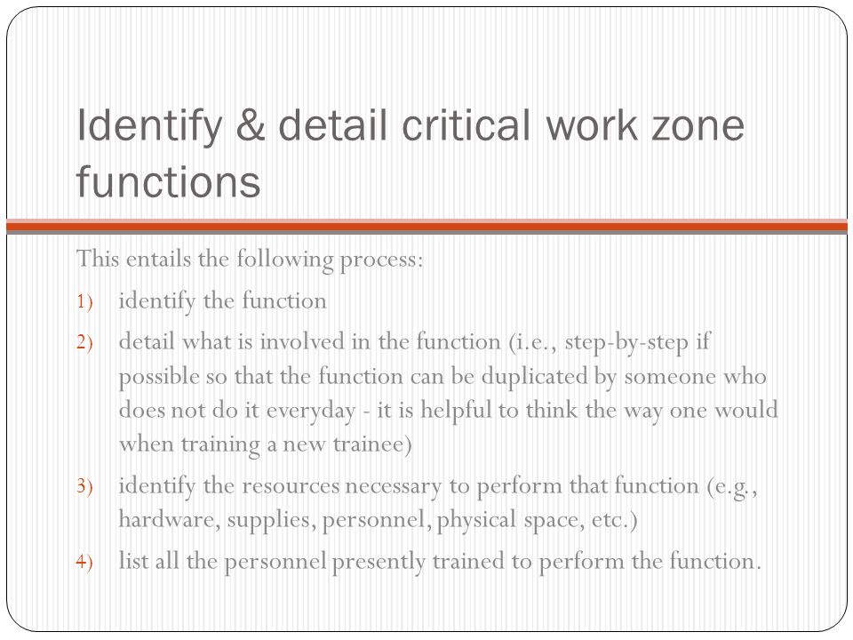 Identify & detail critical work zone functions