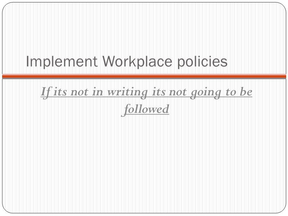 Implement Workplace policies