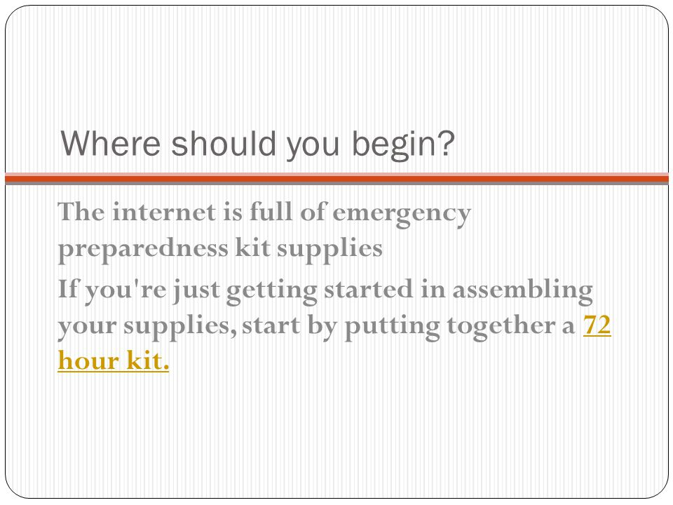 Where should you begin The internet is full of emergency preparedness kit supplies.