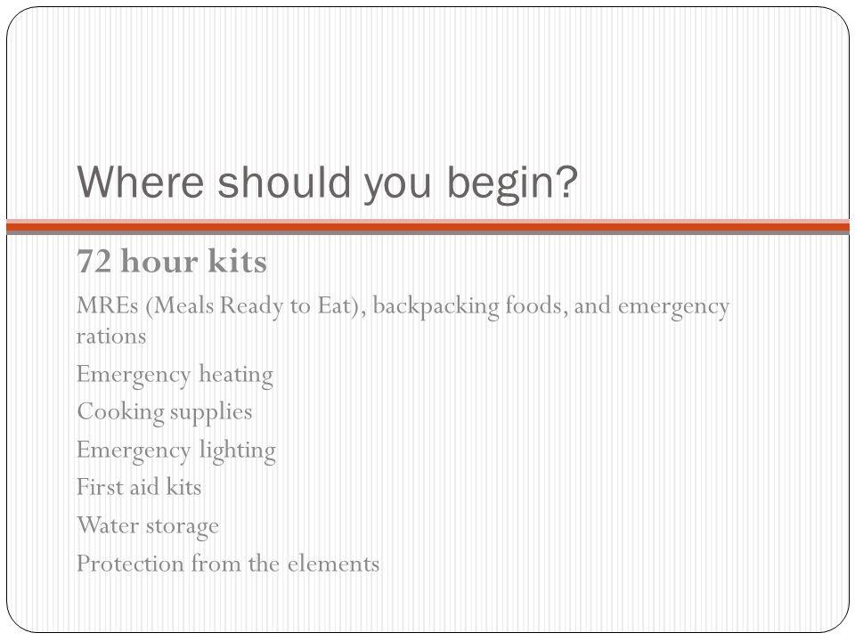 Where should you begin 72 hour kits