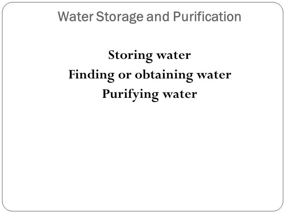 Water Storage and Purification