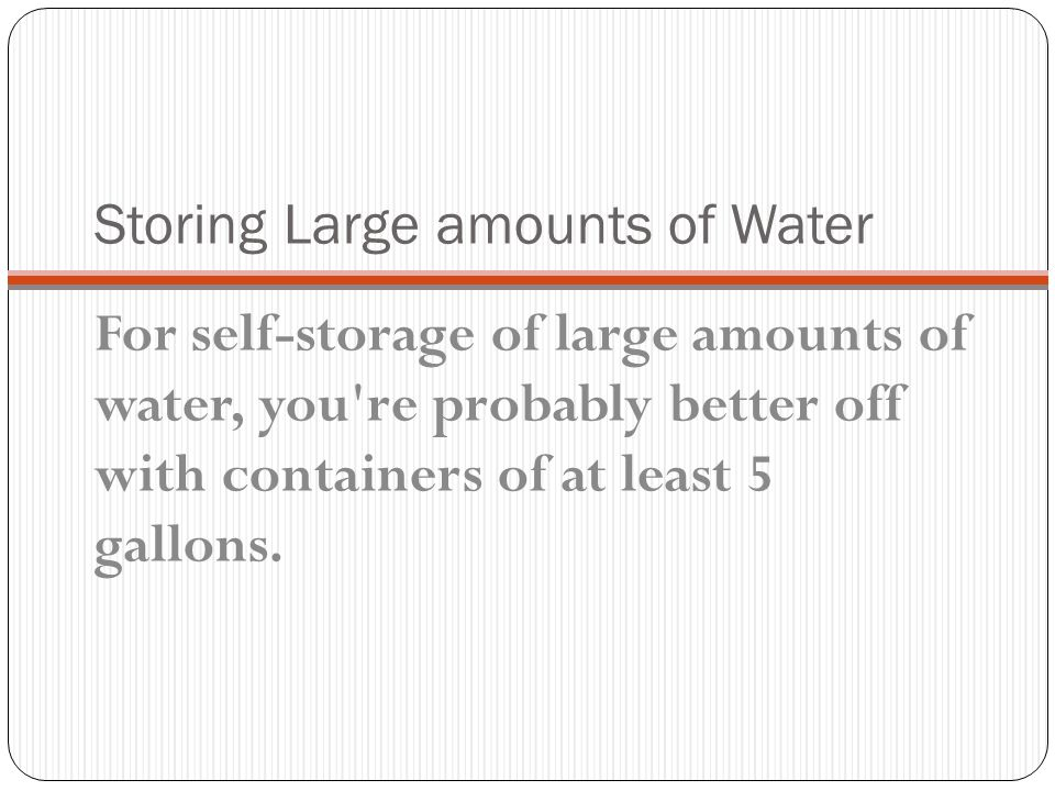 Storing Large amounts of Water