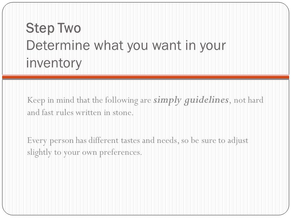 Step Two Determine what you want in your inventory
