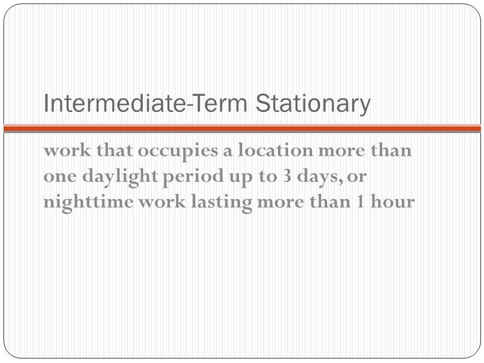 Intermediate-Term Stationary