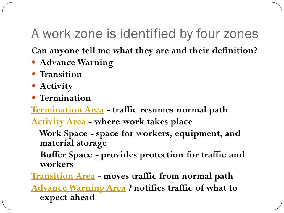 A work zone is identified by four zones