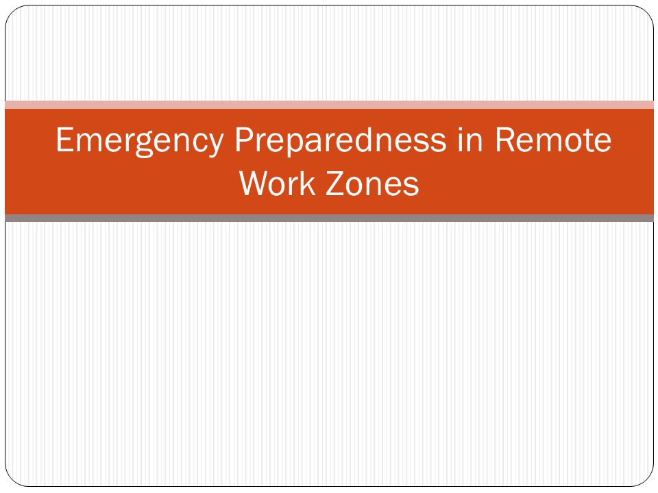 Emergency Preparedness in Remote Work Zones