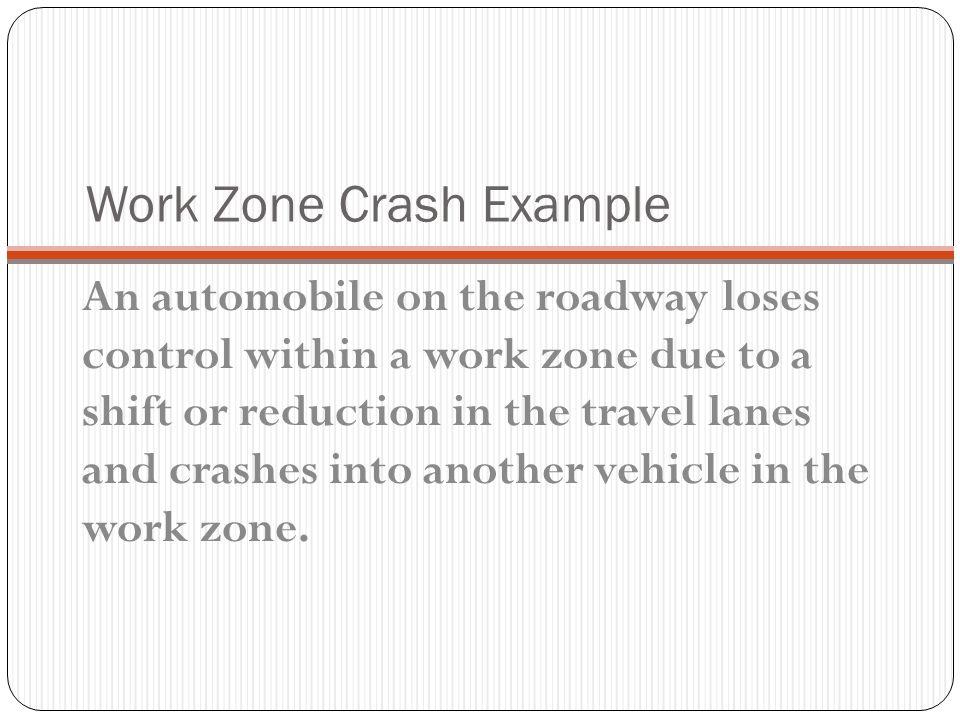 Work Zone Crash Example