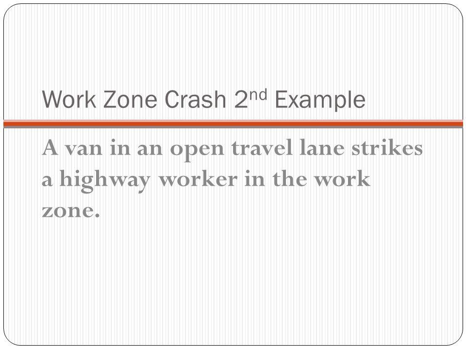 Work Zone Crash 2nd Example