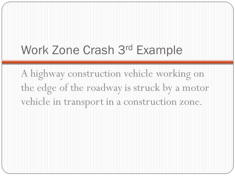 Work Zone Crash 3rd Example