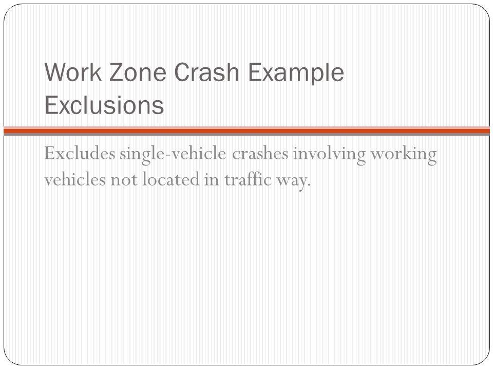Work Zone Crash Example Exclusions