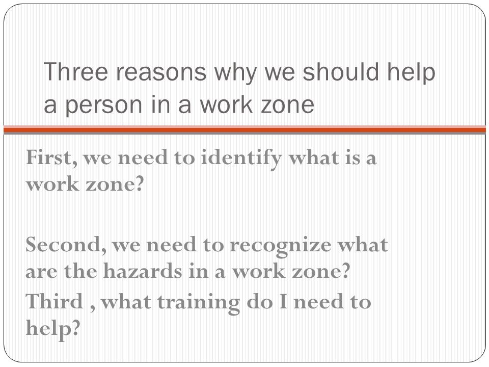 Three reasons why we should help a person in a work zone