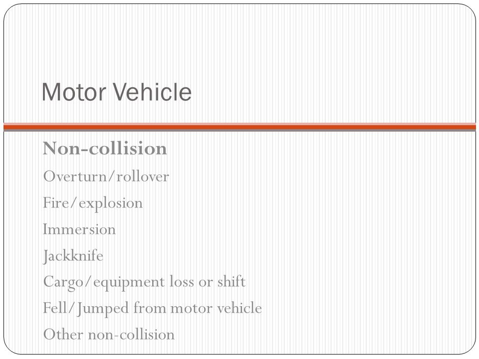 Motor Vehicle Non-collision Overturn/rollover Fire/explosion Immersion