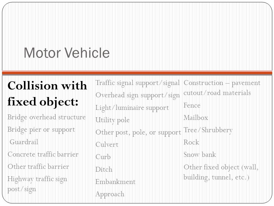 Motor Vehicle Collision with fixed object: