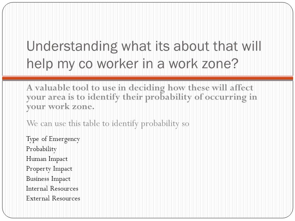 Understanding what its about that will help my co worker in a work zone