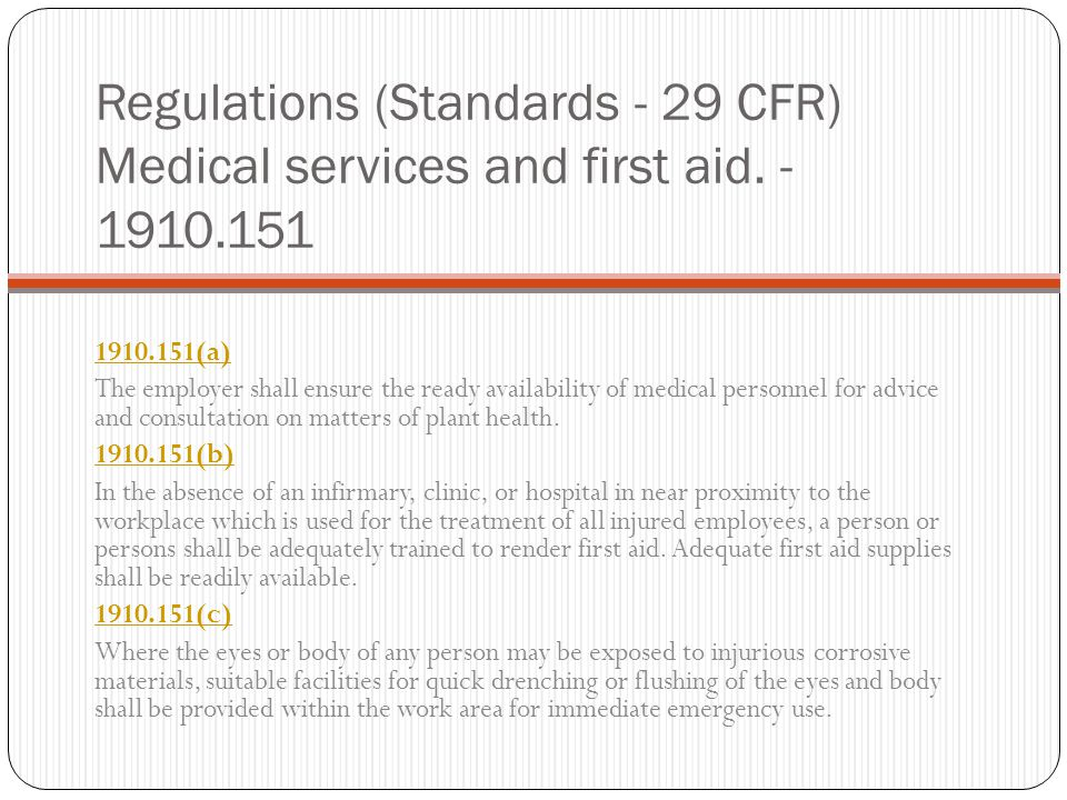 Regulations (Standards - 29 CFR) Medical services and first aid. - 1910.151