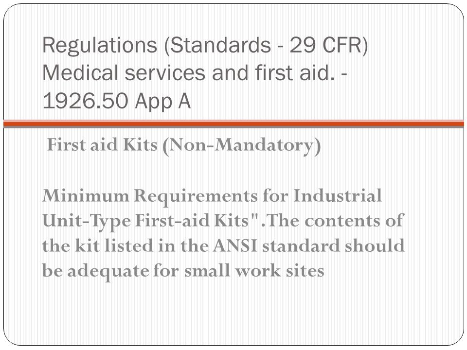 Regulations (Standards - 29 CFR) Medical services and first aid. - 1926.50 App A