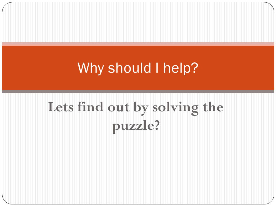 Lets find out by solving the puzzle