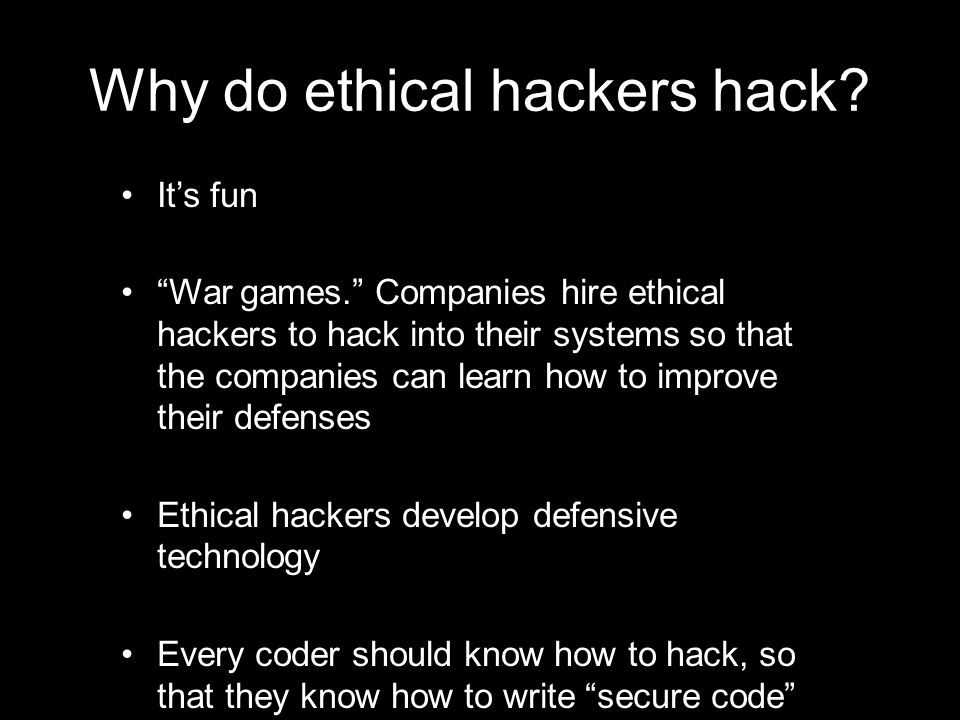 Why do ethical hackers hack