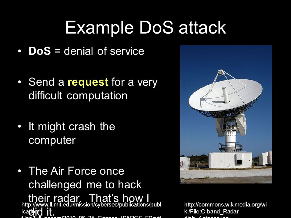Example DoS attack DoS = denial of service