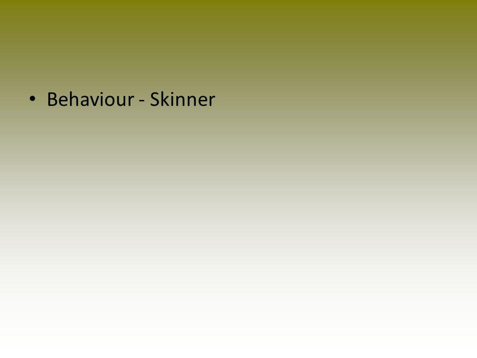 Behaviour - Skinner