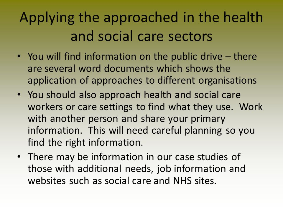 Applying the approached in the health and social care sectors